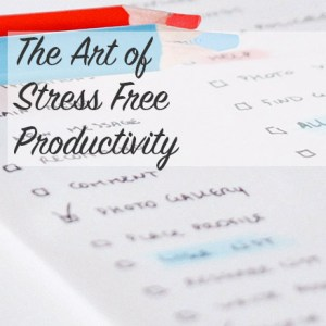 The Art of Stress Free Productivity | Modern Home Economics