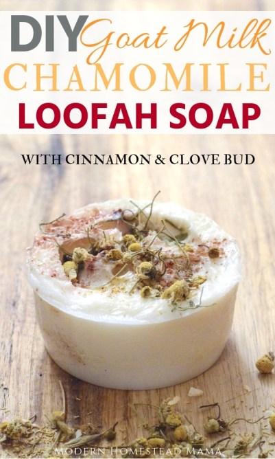 DIY Goat Milk Chamomile Loofah Soap - Modern Homestead Mama
