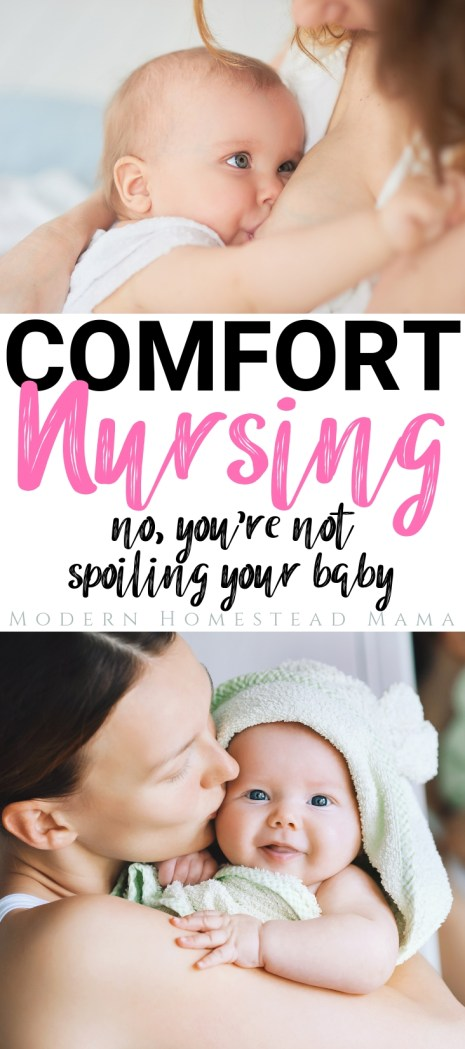 Comfort Nursing: No, you're not spoiling your baby | Modern Homestead Mama