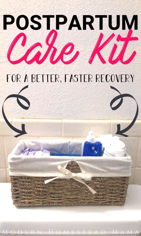 Postpartum Care Kit For A Better, Faster Recovery | Modern Homestead Mama