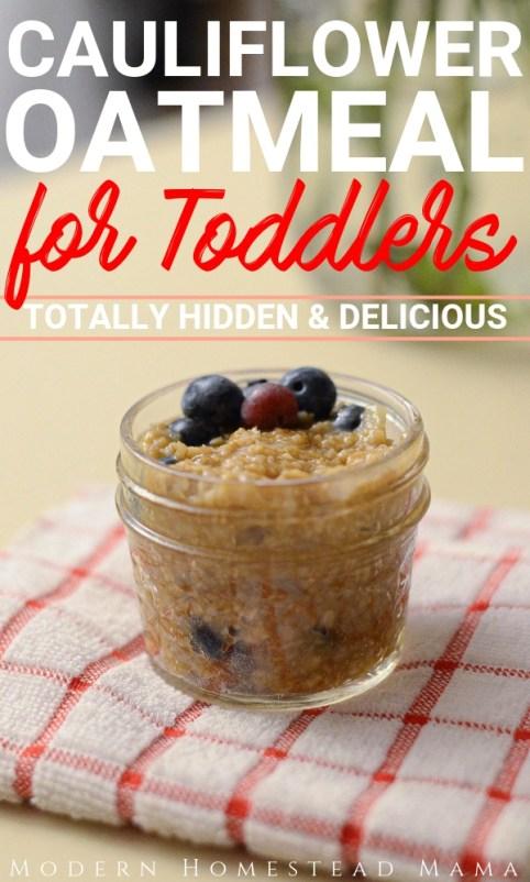 Cauliflower Oatmeal for Toddlers (Healthy Hidden Veggie Breakfast)   Modern Homestead Mama