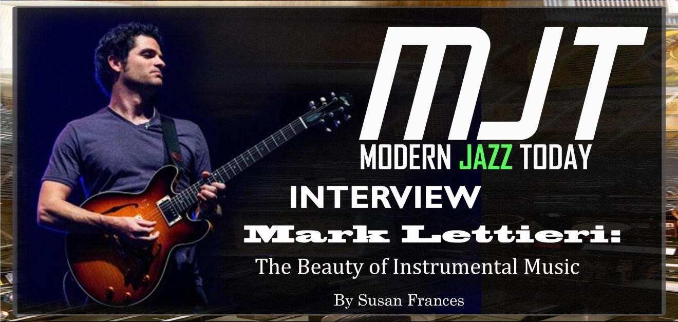 Mark Lettieri: The Beauty of Instrumental Music 2