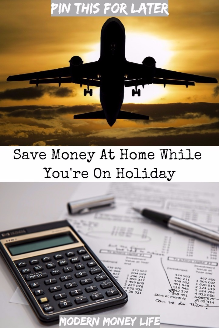 We all know holidays are expensive, but so very worth it. Here are a few tips on how to save money at home while you're on holiday - making your time away a little more worth it.