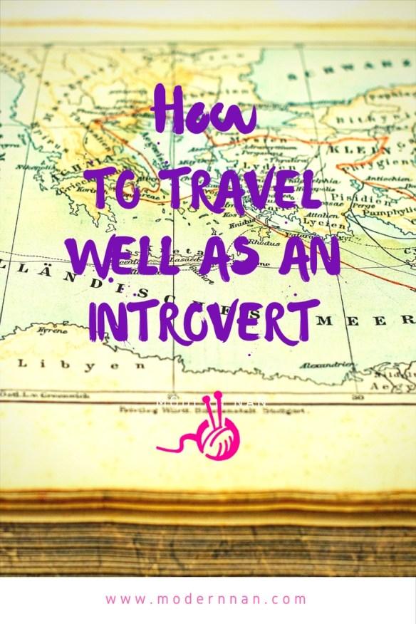 How To Travel Well As An Introvert | Modern Nan