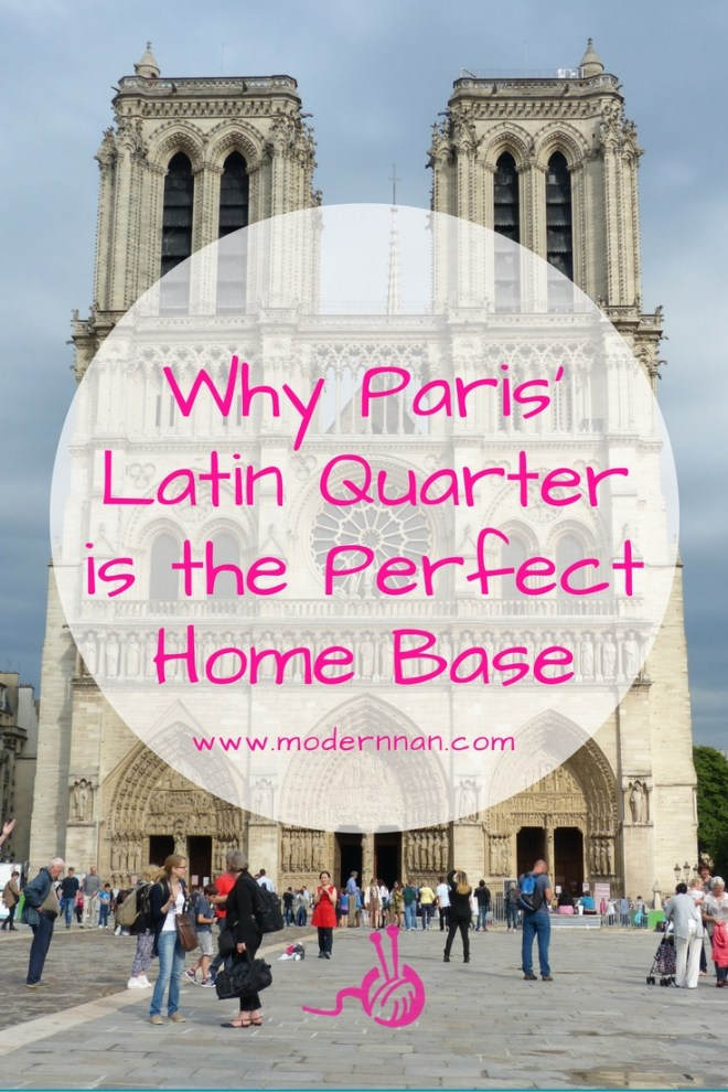 Why Paris' Latin Quarter Is The Perfect Home Base | Modern Nan