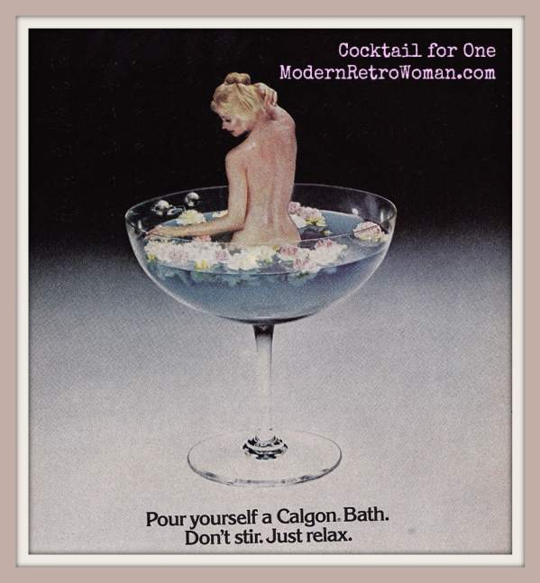 Cocktail for One; Calgon advertisement; Source image courtesy of Bluwmongoose on Flickr.com