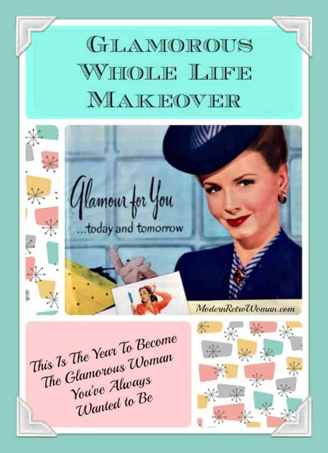 Glamorous Whole Life Makeover Collage ModernRetroWoman.com