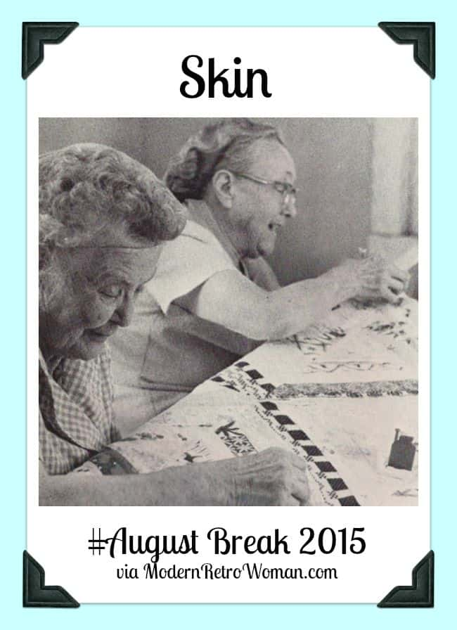 Image of two older ladies quilting Skin August Break 2015 ModernRetroWomancom