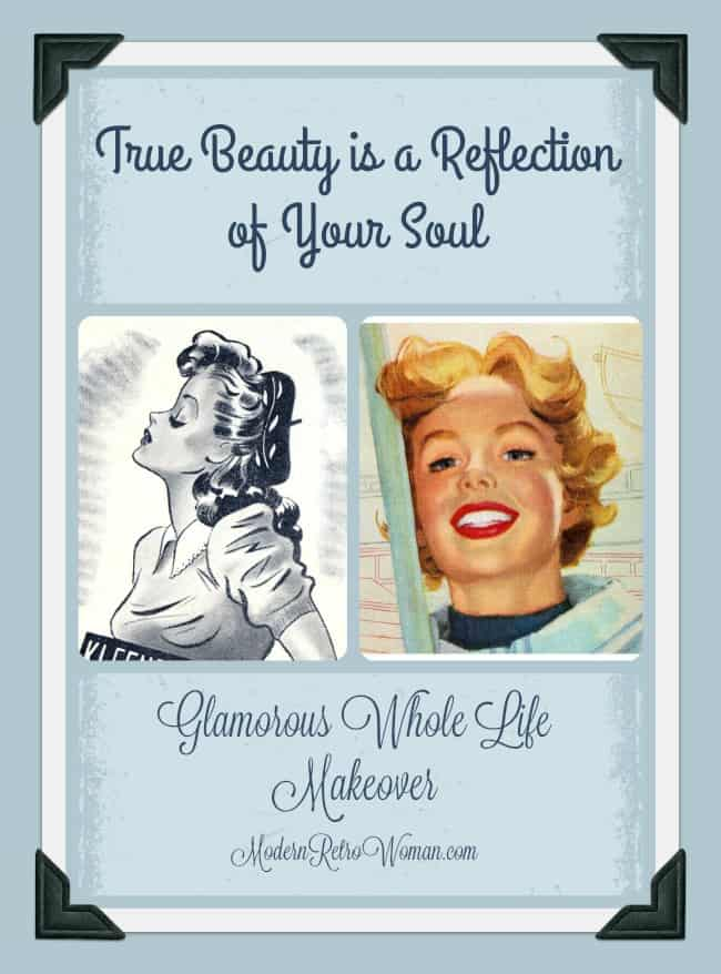 Collage for True Beauty is a Reflection of Your Soul ModernRetroWoman.Com