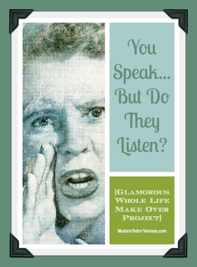 You Speak But Do They Listen ModernRetroWoman.com