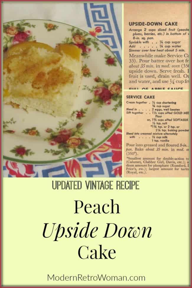 World War II Vintage Rationing Recipe Peach Upside Down Cake Vintage Recipe ModernRetroWoman.com Blog Image Bake this fruit-based cake on Sunday and enjoy it throughout the week!