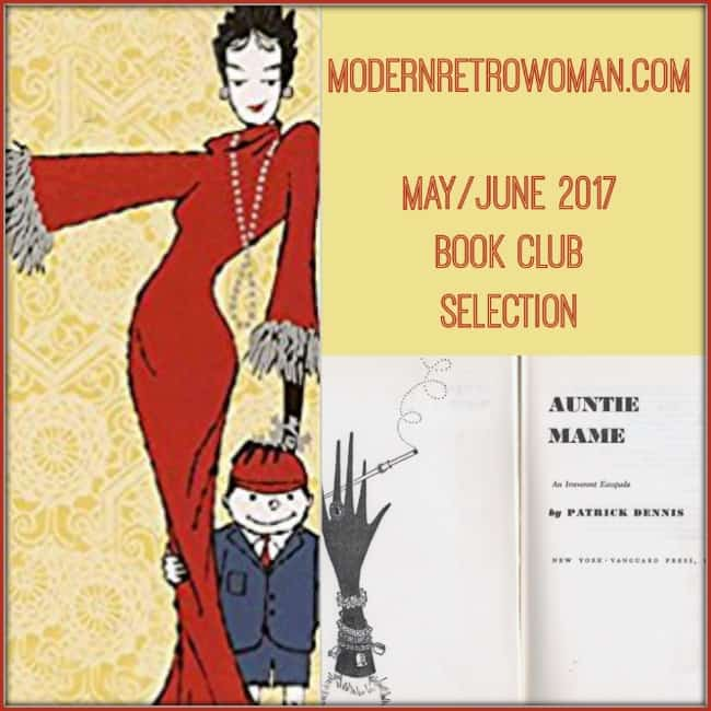 Book cover of Auntie Mame: An Irreverent Escapade for the ModernRetroWoman.com book club selection. Are you living an authentic life?