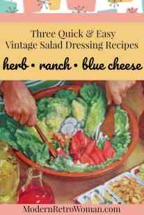 If you've only had bottled salad dressing (or the packets of dressing) from the store, you're going to love the three quick and easy vintage recipes for herb, ranch, and blue cheese dressings. The unpronounceable ingredients in bottle or packet dressings are there to extend the shelf life and make it a bit industrial tasting. These three classic salad dressings are so delicious, they don't need preservatives in them because they'll be used up long before they go bad. #HomemadeSaladDressing #EasySaladDressing ModernRetroWoman.com