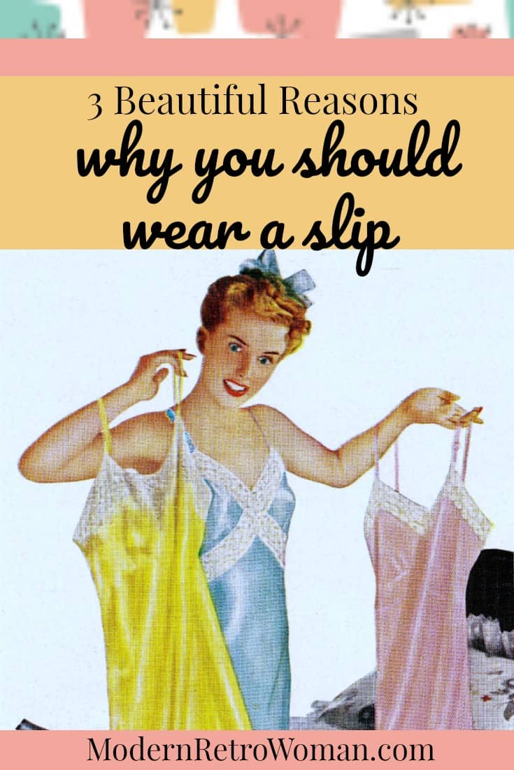 Do women even wear slips anymore?  This article highlights three reasons why you should wear a slip. Plus a bonus reason thrown in for good measure.