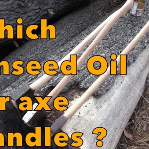 Which Linseed Oil For Axe Handles ?