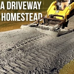 Grading a Driveway for the Homestead | Forest to Farm