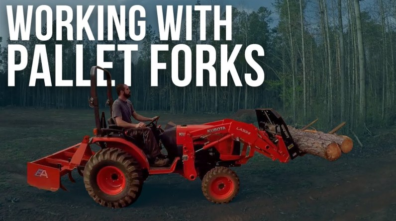 Working with Pallet Forks | Forest to Farm