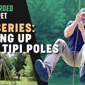 TIPI SERIES: Setting Up Your Tipi Poles | Gray Bearded Green Beret