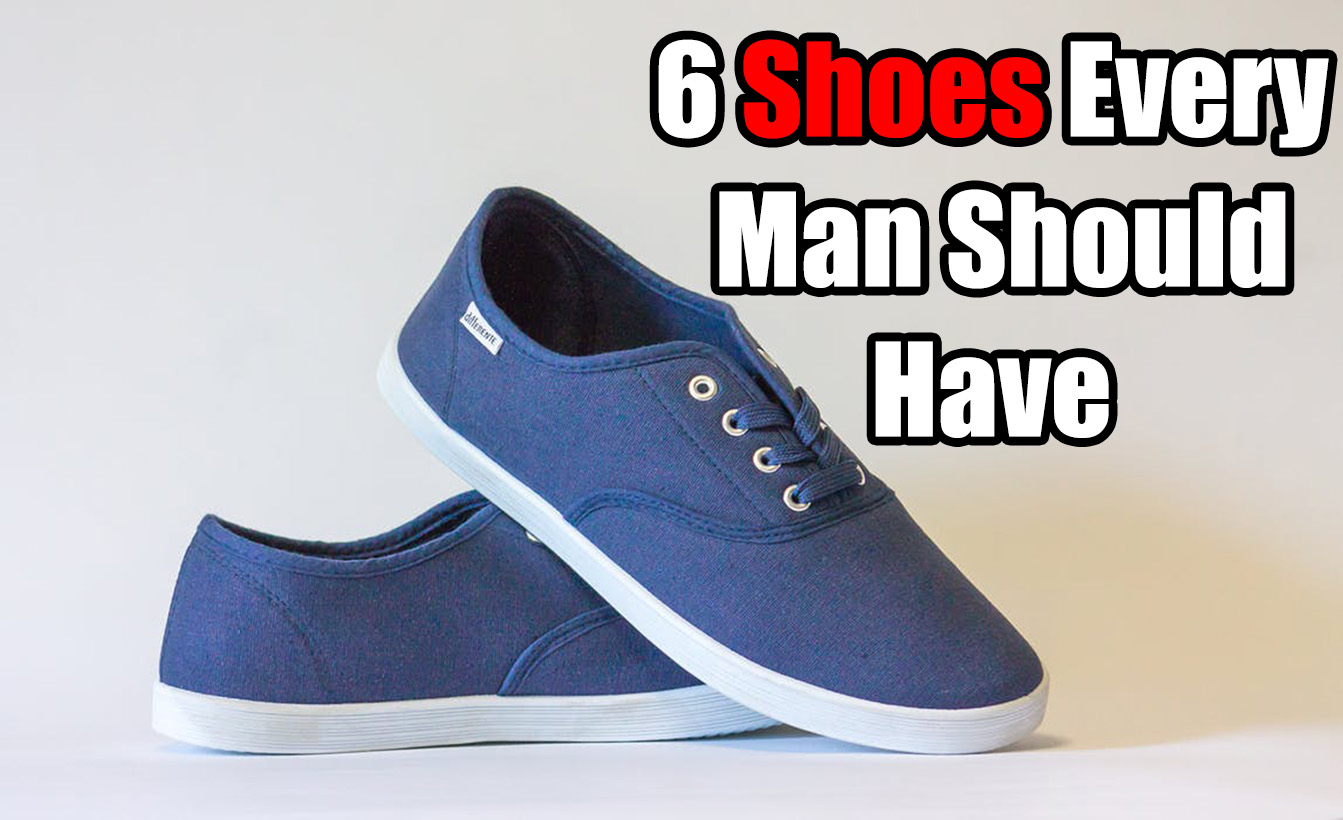 6 Shoes Every Teenage Guy Should Have