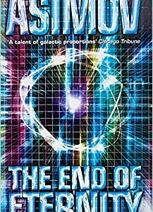 The End of Eternity by Issac Asimov