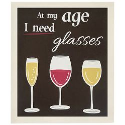 At my age I need glasses sign