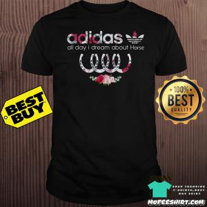 Adidas Horseshoe Flower All Day I Dream About Horse Shirt