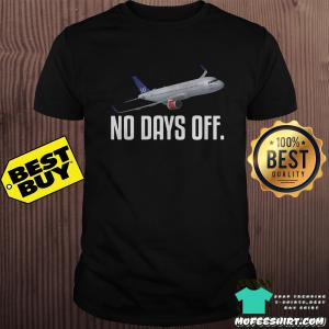 Airline No days off shirt