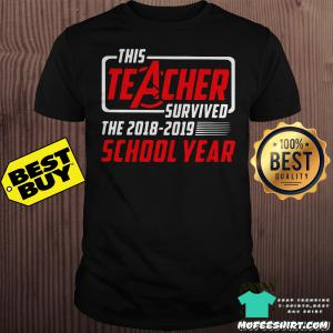 This teacher survived the 2018-2019 school year shirt