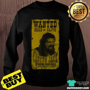 Wwe Cactus Jack Wanted Dead Or Alive Shirt
