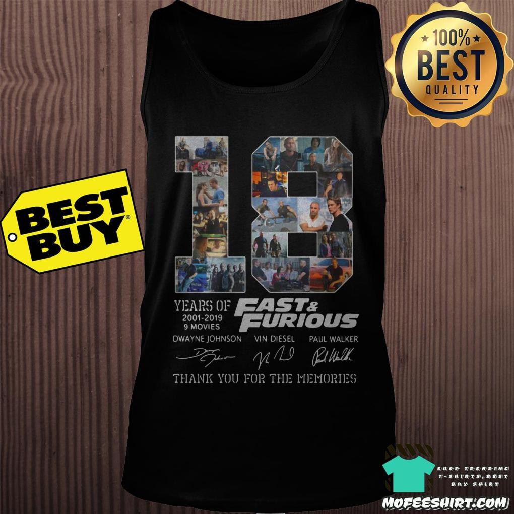 18 years of fast and furious 2001 2019 9 movies dwayne johnson vin diesel paul walker signature tank top - 18 years of fast and furious 2001 2019 9 movies Dwayne Johnson Vin Diesel Paul Walker signature shirt