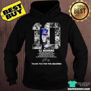 10 Eli Manning New York Giants 2004-2019 thank you for the memories signatures hoodie