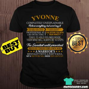 Yvonne Completely Unexplainable Notices Everything but Won't say It Her Mind Will Always be 10 Step Ahead Of Yours shirt