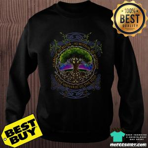 Yggdrasil Asabove So Below As Within So Without As The Universe So The Soul Shirt