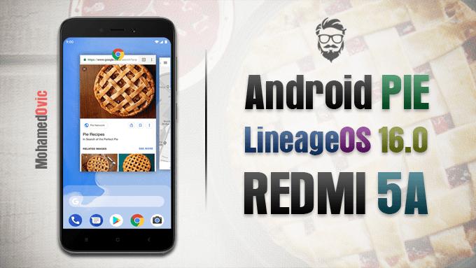 تثبيت نظام Android Pie (روم LineageOS 16.0) على هاتف Redmi 5A