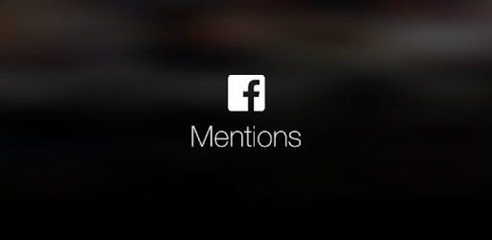 تطبيق Facebook Mentions أحد تطبيقات الفيسبوك