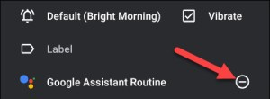 الضغط على علامة - لإلغاء تنشيط Google Assistant Routine