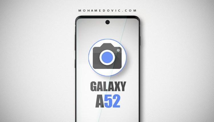 جوجل كاميرا لهاتف سامسونج A52
