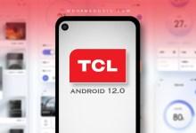 هواتف TCL الداعمة لتحديث Android 12