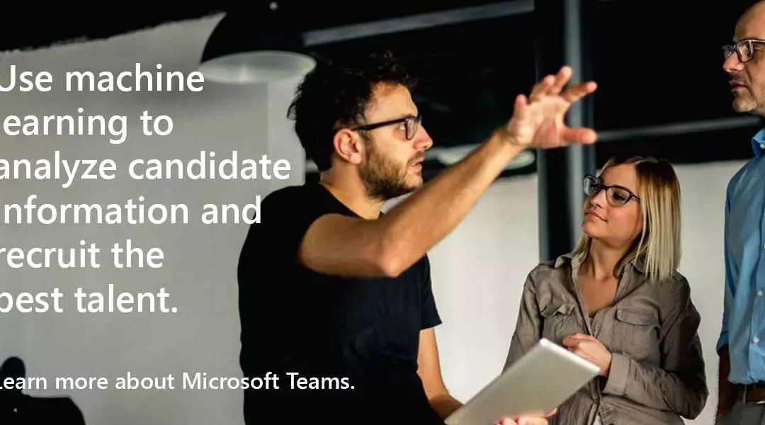 Use machine learning to analyze candidate information and recruit the best talent. Learn more about Microsoft Teams.