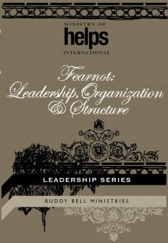 Fear Not Leadership, Organization, and Structure