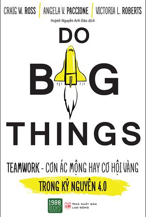 Do big things - Teamwork - Cơn ác mộng hay cơ hội vàng trong kỷ nguyên 4.0