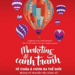 Marketing để cạnh tranh: từ Châu Á vươn ra thế giới trong kỷ nguyên tiêu dùng số