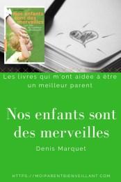 """Quand on a un enfant en plein """"terrible twos"""", difficile de lire que nos enfants sont des merveilles. Et pourtant! Dans ce livre, Denis Marquet nous aide à voir la merveille en eux, et nous donne les clés du bonheur d'éduquer"""
