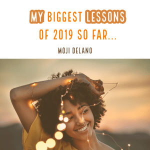 My Biggest Lessons Of  2019 So Far...
