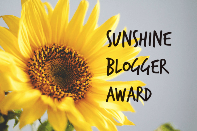 I was awarded the SUNSHINE BLOGGER AWARD