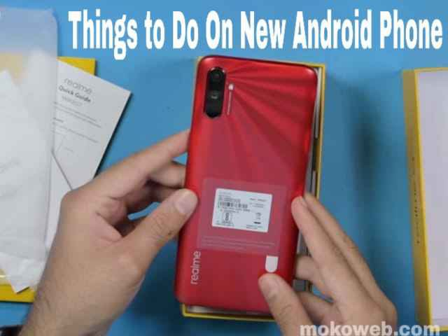 Things to do on new android phone