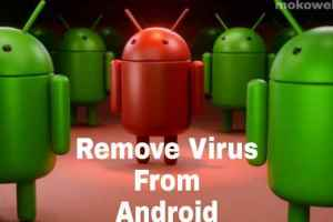 How to remove virus from Android