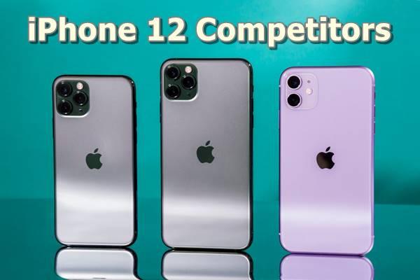iPhone 12 competitors