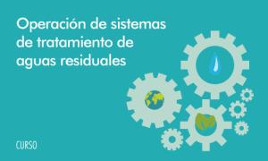 curso-operación de sistemas de tratamiento de aguas residuales