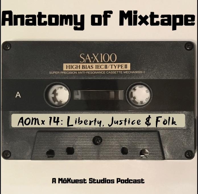 Anatomy of Mixtape Episode 14: Liberty, Justice & Folk